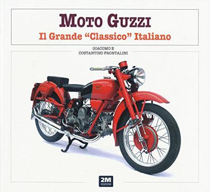 Immagine di MOTO GUZZI. GRANDE CLASSICO ITALIANO (IL)