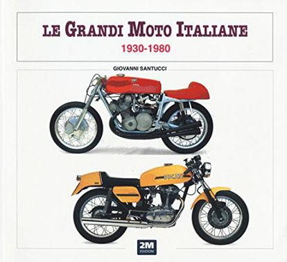 Immagine di GRANDI MOTO ITALIANE 1930-1980