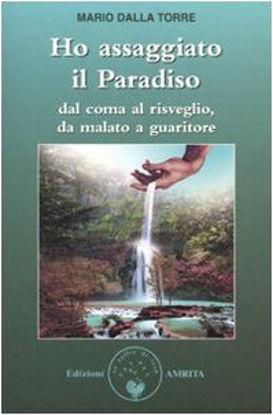 Immagine di HO ASSAGGIATO IL PARADISO. DAL COMA AL RISVEGLIO, DA MA