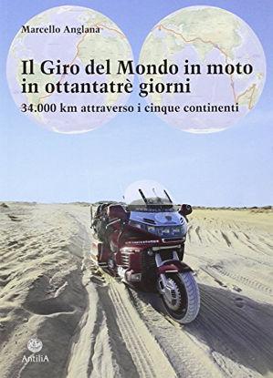 Immagine di GIRO DEL MONDO IN MOTO IN OTTANTATRE` GIORNI. 34.000 KM ATTRAVERSO I CINQUE CONTINENTI