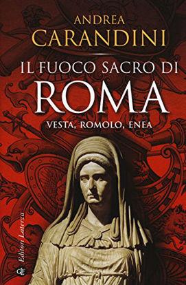Immagine di FUOCO SACRO DI ROMA. VESTA, ROMOLO, ENEA (IL)