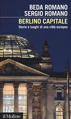 Immagine di BERLINO CAPITALE. STORIE E LUOGHI DI UNA CITTA` EUROPEA