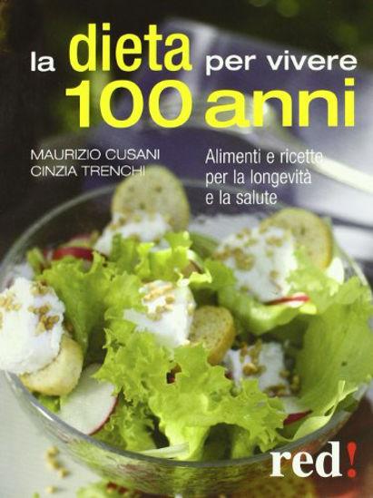 Immagine di DIETA PER VIVERE 100 ANNI. ALIMENTI E RICETTE PER LA LONGEVITA`