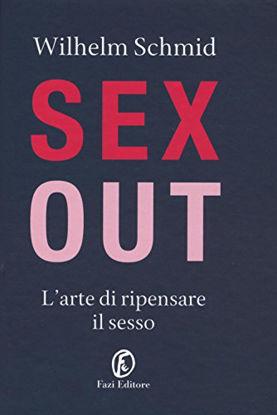 Immagine di SEX OUT. L`ARTE DI RIPENSARE IL SESSO