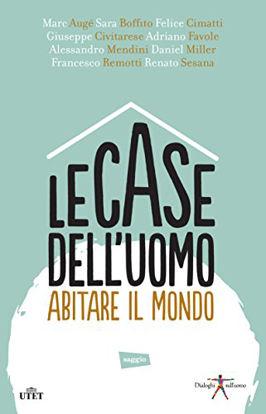 Immagine di CASE DELL`UOMO. ABITARE IL MONDO (LE)