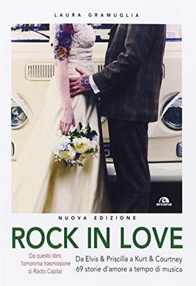 Immagine di ROCK IN LOVE. DA ELVIS & PRISCILLA A KURT & COURTNEY, 6