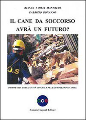 Immagine di CANE DA SOCCORSO AVRA` FUTURO? (IL)