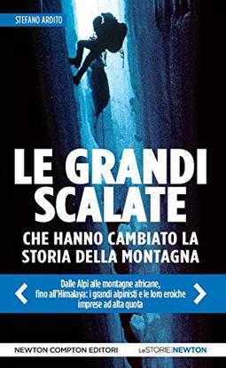 Immagine di GRANDI SCALATE CHE HANNO CAMBIATO LA STORIA MONTAGNA (LE)