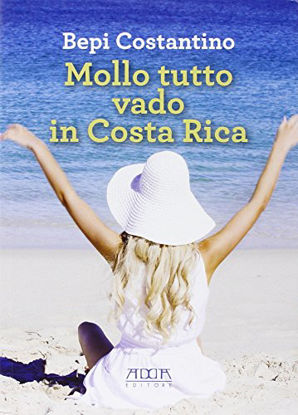 Immagine di MOLLO TUTTO VADO IN COSTA RICA