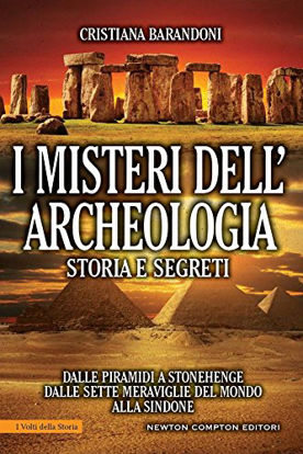 Immagine di MISTERI DELL`ARCHEOLOGIA. STORIA E SEGRETI. DALLE PIRAMIDI A STONEHENGE DALLE SETTE MERAVIGLIE D...