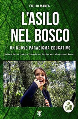 Immagine di ASILO NEL BOSCO. UN NUOVO PARADIGMA EDUCATIVO (L`). CON DVD