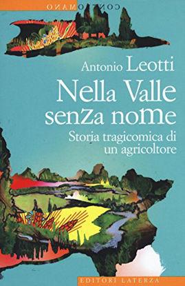 Immagine di NELLA VALLE SENZA NOME. STORIA TRAGICOMICA DI UN AGRICOLTORE