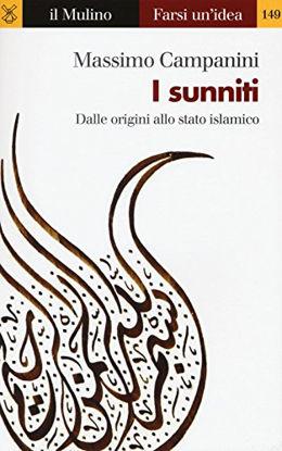 Immagine di SUNNITI (I). DALLE ORIGINI ALLO STATO ISLAMICO