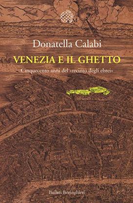 Immagine di VENEZIA E IL GHETTO. CINQUECENTO ANNI DEL RECINTO DEGLI EBREI