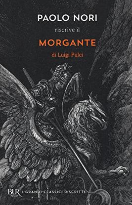 Immagine di PAOLO NORI RISCRIVE «MORGANTE» DI LUIGI PULCI