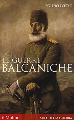 Immagine di GUERRE BALCANICHE (LE)
