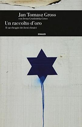 Immagine di RACCOLTO D`ORO. IL SACCHEGGIO DEI BENI EBRAICI (UN)