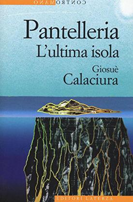 Immagine di PANTELLERIA. L`ULTIMA ISOLA
