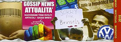 Immagine di GOSSIP NEWS ATTUALITA`. NUOVISSIMI TEMI SVOLTI ARTICOLI SAGGI BREVI