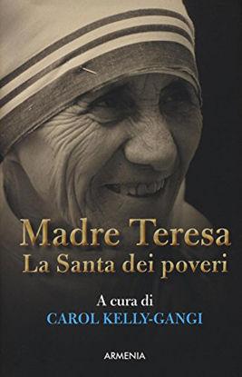 Immagine di MADRE TERESA. LA SANTA DEI POVERI