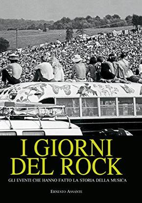Immagine di GIORNI DEL ROCK. GLI EVENTI CHE HANNO FATTO LA STORIA DELLA MUSICA (I)