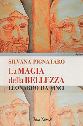 Immagine di MAGIA DELLA BELLEZZA. LEONARDO DA VINCI (LA)