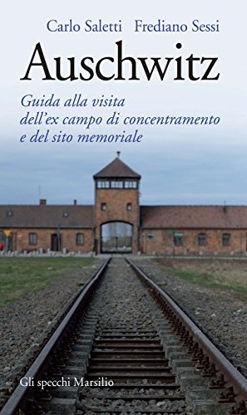Immagine di AUSCHWITZ.GUIDA ALLA VISITA DELL`EX CAMPO DI CONCENTRAMENTO E DEL SITO MEMORIALE