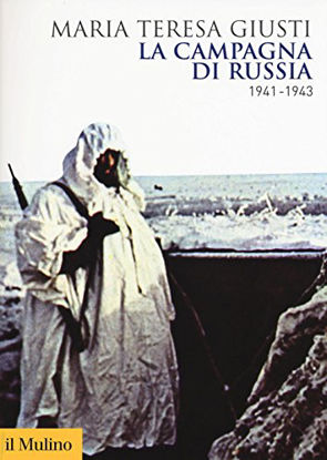 Immagine di CAMPAGNA DI RUSSIA. 1941-1943 (LA)