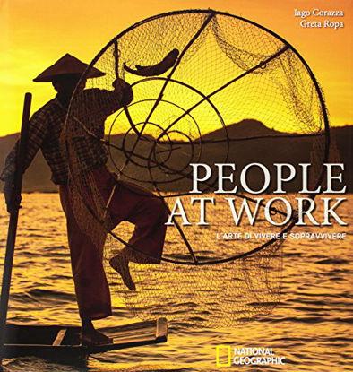 Immagine di PEOPLE AT WORK. L`ARTE DI VIVERE E SOPRAVVIVERE