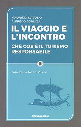 Immagine di VIAGGIO E L`INCONTRO. CHE COS`E` IL TURISMO RESPONSABILE (IL)