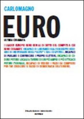 Immagine di EURO ULTIMA CHIAMATA. COME USCIRE DAL TUNNEL DELLA CRIS