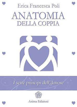 Immagine di ANATOMIA DELLA COPPIA. I SETTE PRINCIPI DELL`AMORE