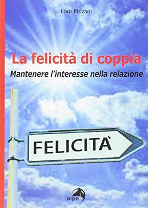 Immagine di FELICITA` DI COPPIA (LA) MANTENERE L`INTERESSE NELLA RELAZIONE