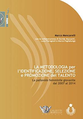 Immagine di METODOLOGIA PER L`IDENTIFICAZIONE, SELEZIONE E PROMOZIONE DEL TALENTO (LA)