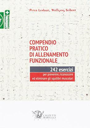 Immagine di COMPENDIO PRATICO DI ALLENAMENTO FUNZIONALE. 242 ESERCIZI