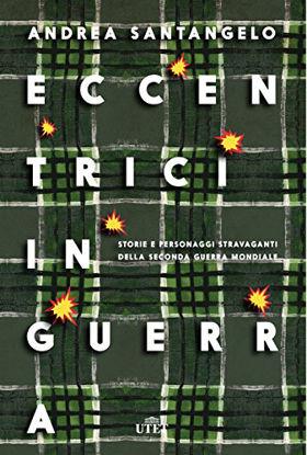 Immagine di ECCENTRICI IN GUERRA