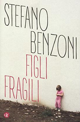 Immagine di FIGLI FRAGILI