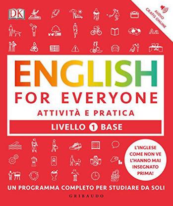 Immagine di ENGLISH FOR EVERYONE. LIVELLO 1° BASE. ATTIVITA` E PRATICA
