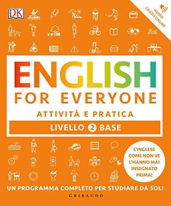 Immagine di ENGLISH FOR EVERYONE. LIVELLO 2° BASE. ATTIVITA` E PRATICA