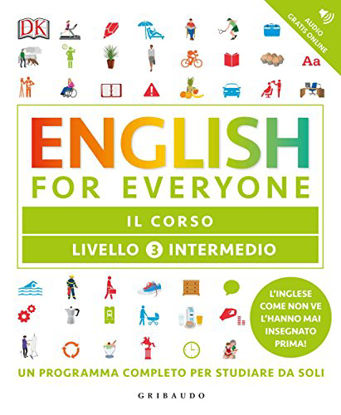 Immagine di ENGLISH FOR EVERYONE. LIVELLO 3° INTERMEDIO. IL CORSO