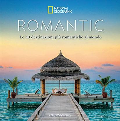 Immagine di ROMANTIC. 50 DESTINAZIONI PIU` ROMANTICHE AL MONDO