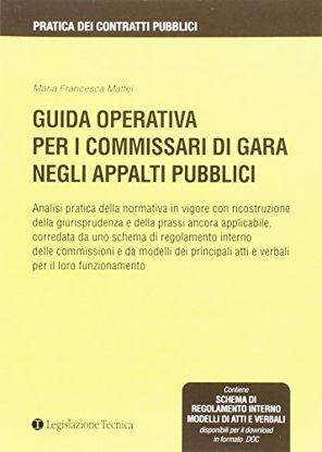 Immagine di GUIDA OPERATIVA PER I COMMISSARI DI GARA NEGLI APPALTI PUBBLICI
