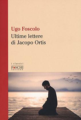Immagine di ULTIME LETTERE DI JACOPO ORTIS