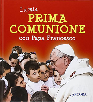 Immagine di MIA PRIMA COMUNIONE CON PAPA FRANCESCO (LA)