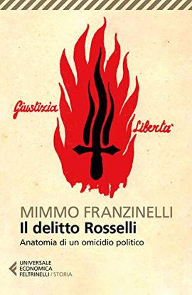 Immagine di DELITTO ROSSELLI. ANATOMIA DI UN OMICIDIO POLITICO (IL)
