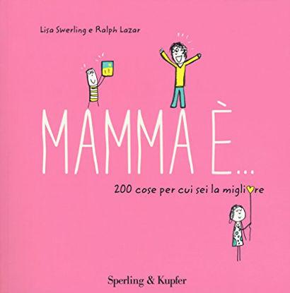 Immagine di MAMMA E`... 200 COSE PER CUI SEI LA MIGLIORE