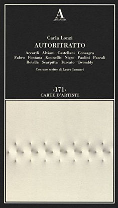 Immagine di AUTORITRATTO. ACCARDI, ALVIANI, CASTELLANI, CONSAGRA, FABRO, FONTANA, KOUNELLIS, NIGRO, PAOLINI,...