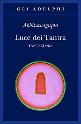 Immagine di LUCE DEI TANTRA. TANTRALOKA