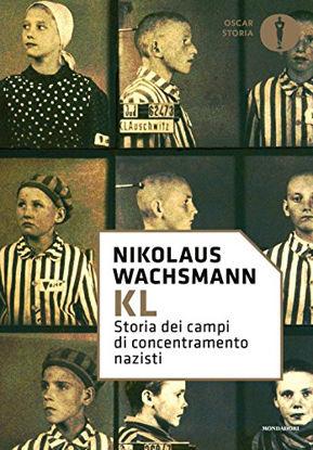 Immagine di KL. STORIA DEI CAMPI DI CONCENTRAMENTO NAZISTI