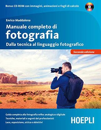 Immagine di MANUALE COMPLETO DI FOTOGRAFIA. DALLA TECNICA AL LINGUAGGIO FOTOGRAFICO. CON CD-ROM